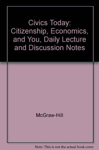 9780078307775: Civics Today: Citizenship, Economics, and You, Daily Lecture and Discussion Notes