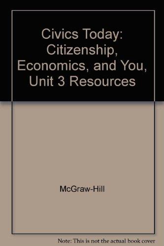 9780078307935: Civics Today: Citizenship, Economics, and You, Unit 3 Resources