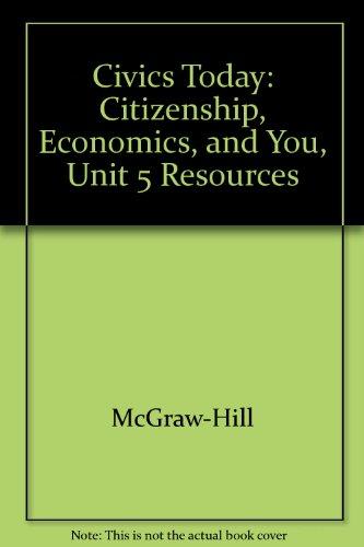 9780078307959: Civics Today: Citizenship, Economics, and You, Unit 5 Resources