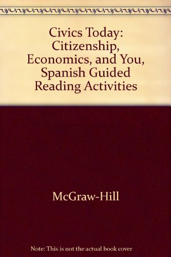 9780078308116: Civics Today: Citizenship, Economics, and You, Spanish Guided Reading Activities