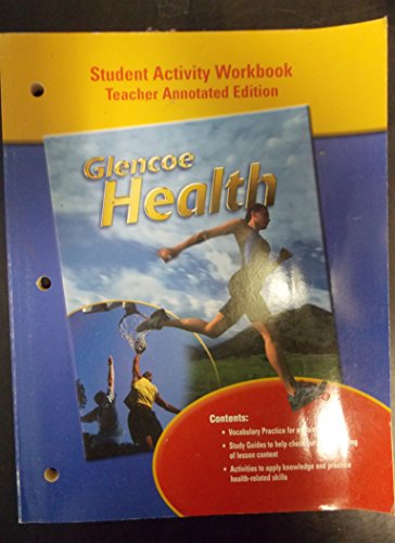 9780078309144: Glencoe Health: Student Activity Workbook, Teacher Annotated Edition