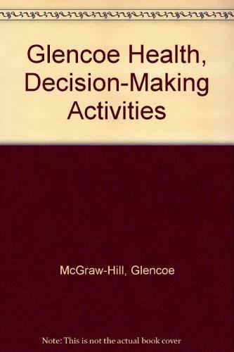 9780078309205: Glencoe Health, Decision-Making Activities