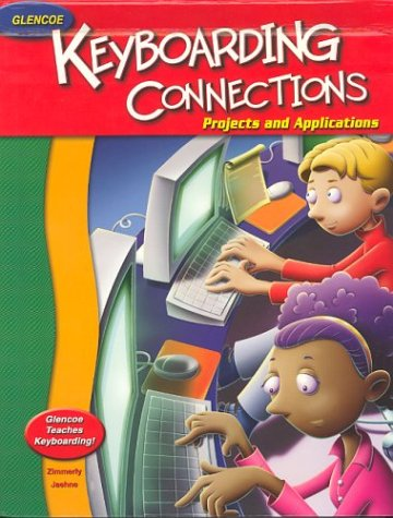 9780078309854: Glencoe Keyboarding Connections: Projects and Applications Student Edition