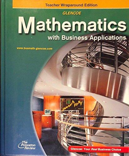 9780078313721: Glencoe Mathematics With Business Applications: Teacher Wraparound Edition