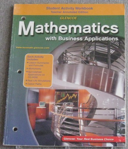 9780078313745: Mathematics With Business Applications: Student Activity Book/Teacher Annotated Edition
