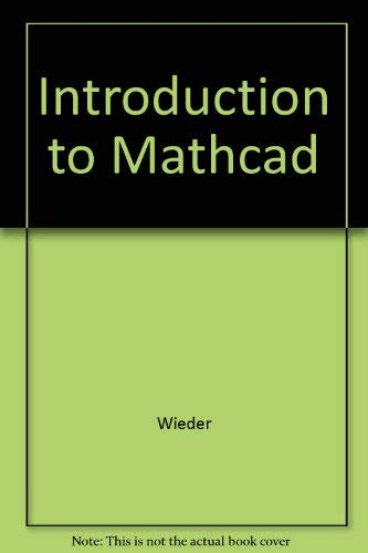 9780078325137: Introduction to Mathcad For Scientists and Engineers