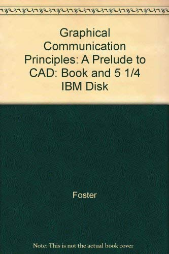 9780078379963: Graphical Communication Principles: A Prelude to CAD: Book and 5 1/4
