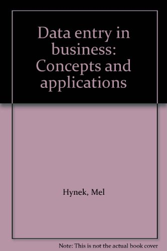 9780078392528: Data entry in business: Concepts and applications