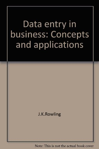 9780078392566: Data entry in business: Concepts and applications [Hardcover] by J.K.Rowling