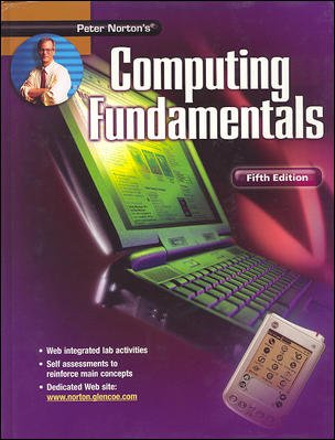 9780078454486: Peter Norton's Introduction to Computers Fifth Edition, Computing Fundamentals, Student Edition