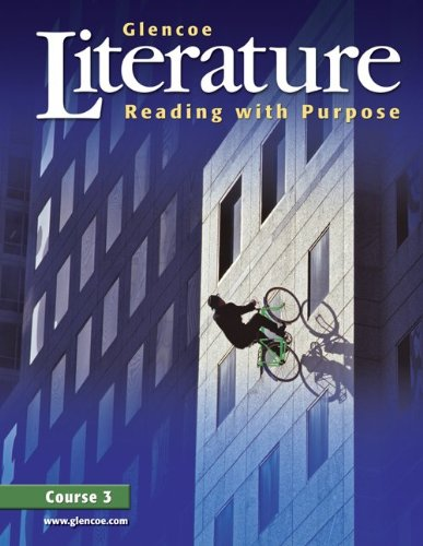 9780078454783: Glencoe Literature: Reading with Purpose, Course 3, Student Edition (GLENCOE LITERATURE GRADE 7)