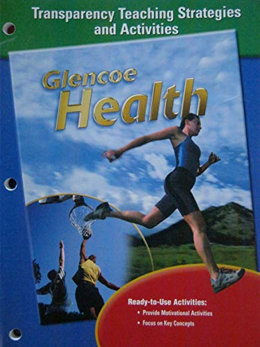 9780078455407: Glencoe Health, Teaching Transparency Strategies and Activities Booklet