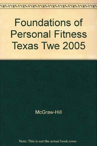 9780078458095: Glencoe Foundations Of Personal Fitness Texas Teacher Wraparound Edition