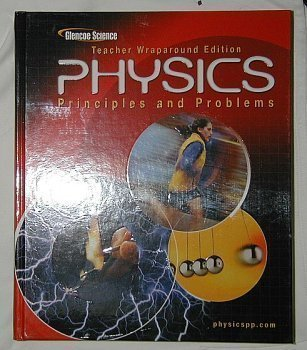 9780078458149: Physics:  Principles and Problems: Teachers Wraparound Edition