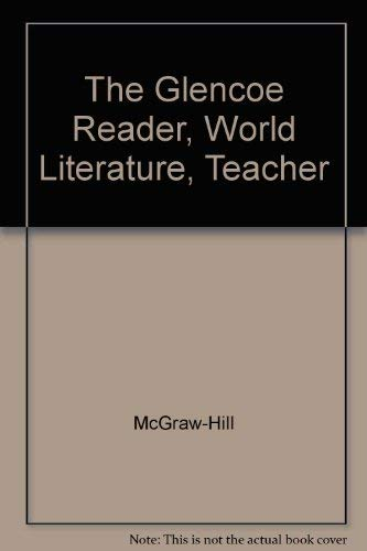 Glencoe Reader For World Literature: Teachers Annotated Edition: McGraw-Hill