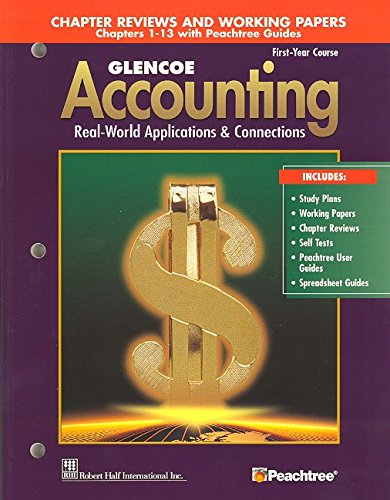 9780078461002: Glencoe Accounting First Year Course Chapter Reviews and Working Papers Chapters 1-13 with Peachtree Guides