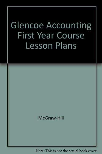 9780078461583: Glencoe Accounting First Year Course Lesson Plans