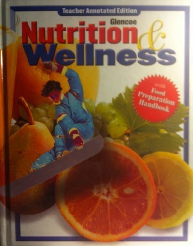 9780078463372: Nutrition and Wellness: Teachers Wraparound Edition
