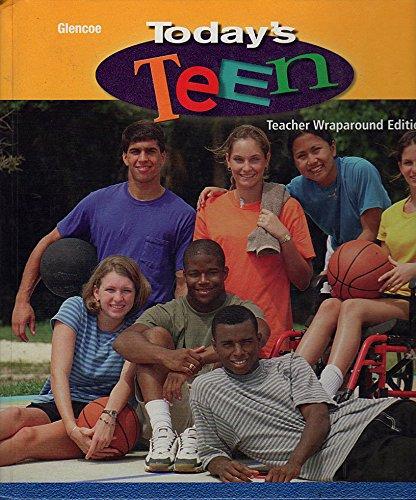 9780078463747: Today's Teen: Teachers Wraparound Edition