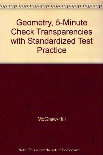 9780078465901: Glencoe Geometry: 5-minute Check Transparencies with Standardized Test Practice