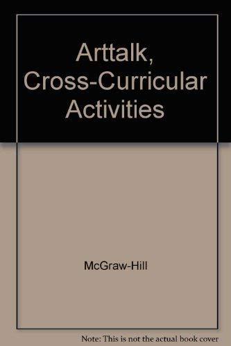 9780078466540: ArtTalk, Cross-Curricular Activities