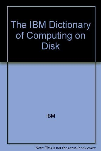 9780078528002: The IBM Dictionary of Computing on Disk