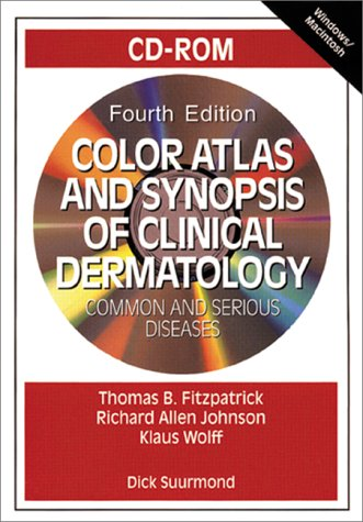 Color Atlas and Synopsis of Clinical Dermatology: Common and Serious Diseases: Fitzpatrick, Thomas ...