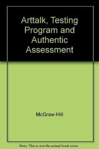 9780078600050: ArtTalk, Testing Program and Authentic Assessment