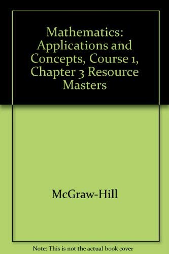9780078600661: Mathematics: Applications and Concepts, Course 1, Chapter 3 Resource Masters
