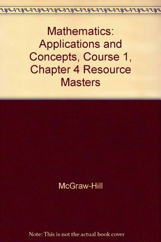 9780078600678: Mathematics: Applications and Concepts, Course 1, Chapter 4 Resource Masters