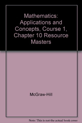 9780078600739: Mathematics: Applications and Concepts, Course 1, Chapter 10 Resource Masters
