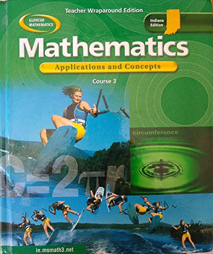 Mathematics Appications and Concepts Teacher Edition Course 3 Indiana Edition
