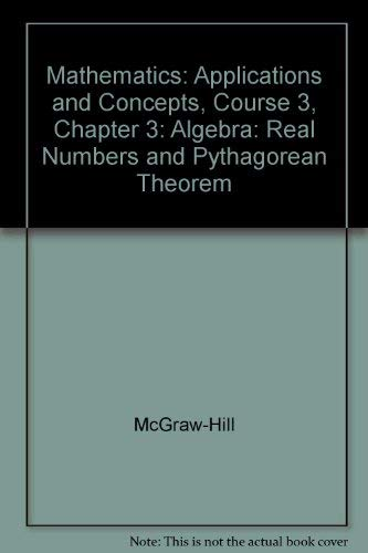 9780078601460: Mathematics: Applications and Concepts, Course 3, Chapter 3: Algebra: Real Numbers and Pythagorean Theorem