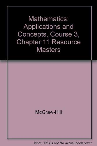 Mathematics: Applications and Concepts, Course 3, Chapter: McGraw-Hill
