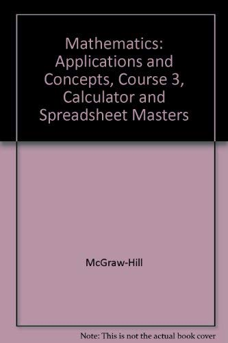 9780078601583: Mathematics Applications and Concepts Course 3 Calculator and Spreadsheet Masters