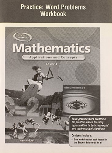 Mathematics: Applications and Concepts, Course 3, Practice: Word Problems Workbook (9780078601644) by McGraw-Hill