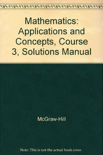 9780078601675: Mathematics: Applications and Concepts, Course 3, Solutions Manual