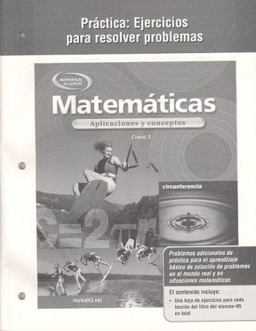 9780078601705: Matematicas Practica: Ejercicios Para Resolve Problemas: Aplicaciones y Conceptos, Curso 3: Applications and Concepts, Course 3, Spanish Practice: Word Problems Workbook
