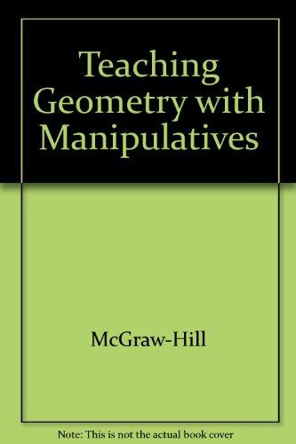 9780078602016: Geometry Teaching Geometry with Manipulatives.