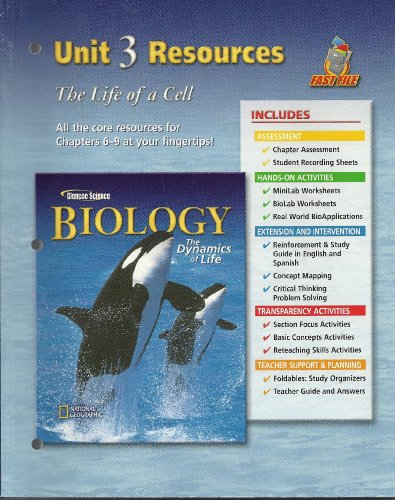 9780078602146: Glencoe Science, Biology The Dynamics of Life, Unit 3 Resources The Life of a Cell