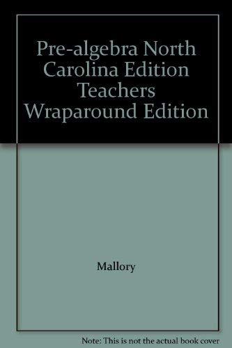 9780078603730: Pre-algebra North Carolina Edition Teachers Wraparound Edition