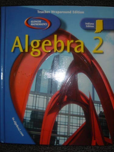 9780078604133: Algebra 2 - Glencoe Mathematics (Teacher Wraparound Edition)