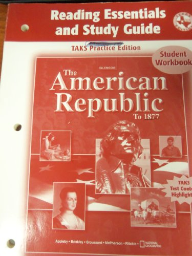 9780078605369: The American Republic to 1877-Student Workbook (Reading Essentials and Study Guide -TAKS Practice Edition)