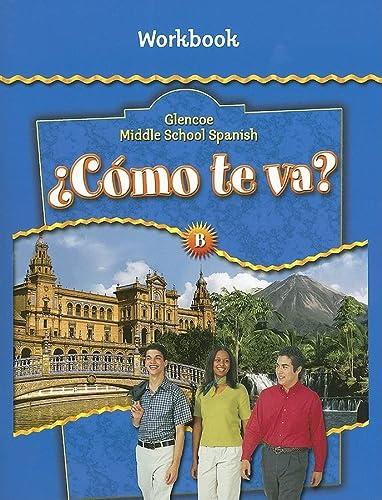 9780078605567: ¿Cómo te va? Level B Nivel azul, Workbook (Spanish Edition)