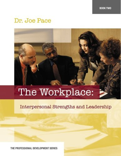 9780078605697: Professional Development Series Book 2     The Workplace:  Interpersonal Strengths and Leadership