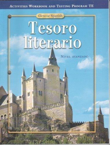 2007 Tesoro Literario Teacher s Edition Activities: Nivel Avanzado