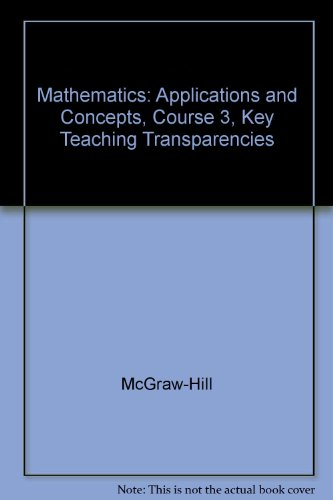 9780078606236: Glencoe Mathematics Applications and Concepts Key Teaching Transparencies Course 3