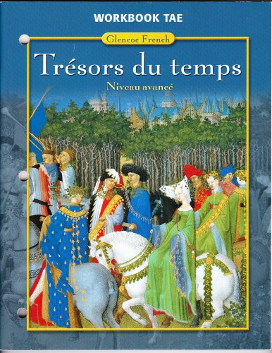 9780078606588: Tresors du Temps: Workbook-Teachers Edition (French Edition)
