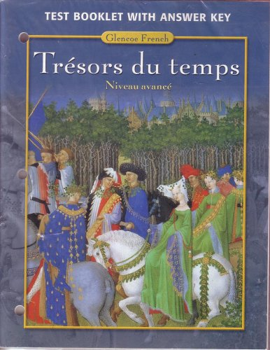 9780078606595: Tresors du temps, Niveau avance: Test Booklet with Answer Key
