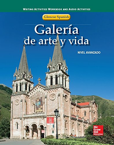 9780078606847: Galeria De Arte Y Vida Spanish, Nivel Avanzado(Writing Activities Workbook and Audio Activities) (Spanish Edition)